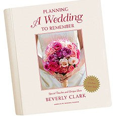 Planning a Wedding to Remember Wedding Planner by Beverly Clark